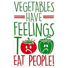 vegetables have feelings too - eat people Poster