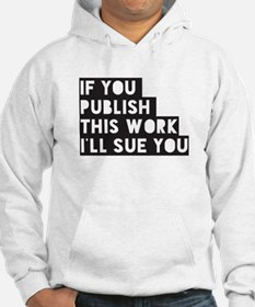 If you publish this work I'll su Hoodie