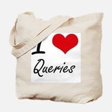I Love Queries Tote Bag