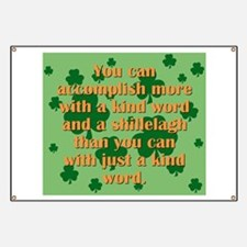 Kind Word And A Shillelagh Banner