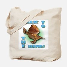 Bearded Dragon - Talk To The  Tote Bag