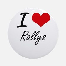 I Love Rallys Round Ornament
