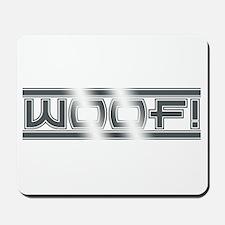 CHROME PLATED WOOF Mousepad