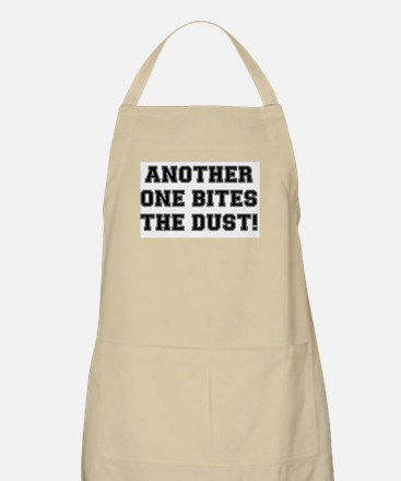 ANOTHER ONE BITES THE DUST Apron