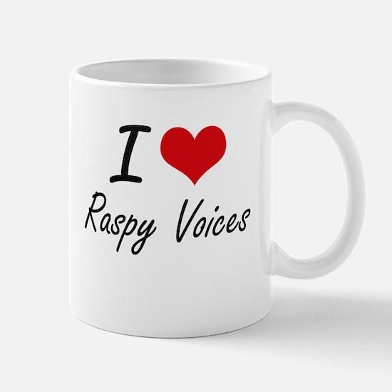 I Love Raspy Voices Mugs