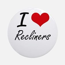 I love Recliners Round Ornament