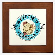 It's A Pittie Rescue Framed Tile