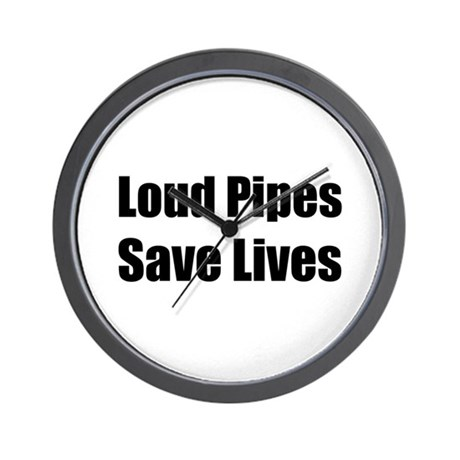 Loud Pipes Save Lives for Bik Wall Clock