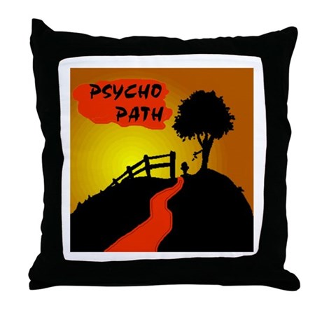PSYCHO PATH Throw Pillow