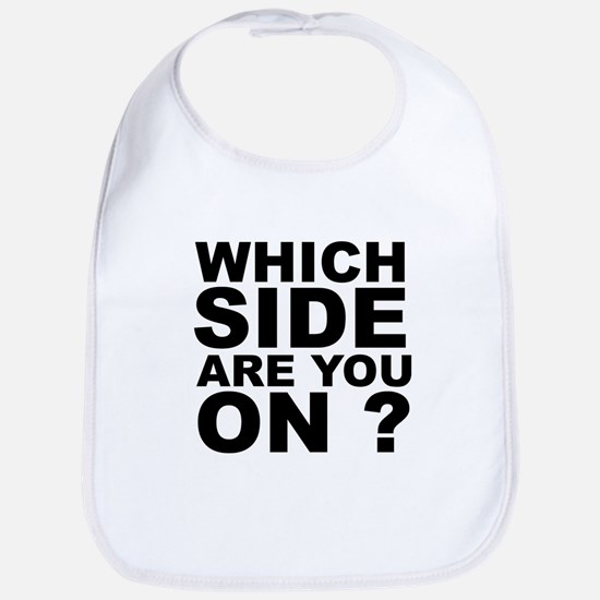 Which Side Are You On Bib