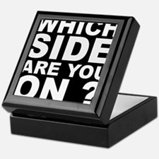Which Side Are You On Keepsake Box
