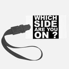 Which Side Are You On Luggage Tag