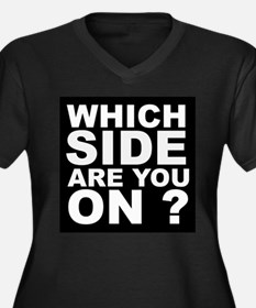 Which Side Are You On Plus Size T-Shirt