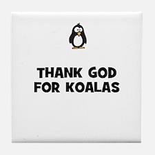 thank god for koalas Tile Coaster