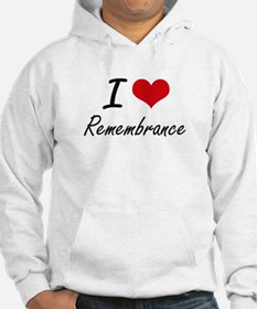 I Love Remembrance Hoodie