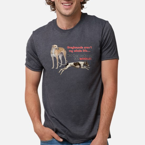 Greyhounds Make Life Whole T-Shirt