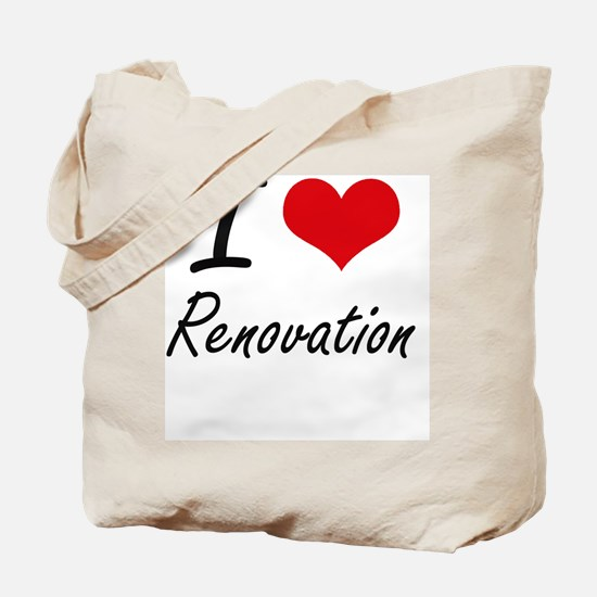I Love Renovation Tote Bag