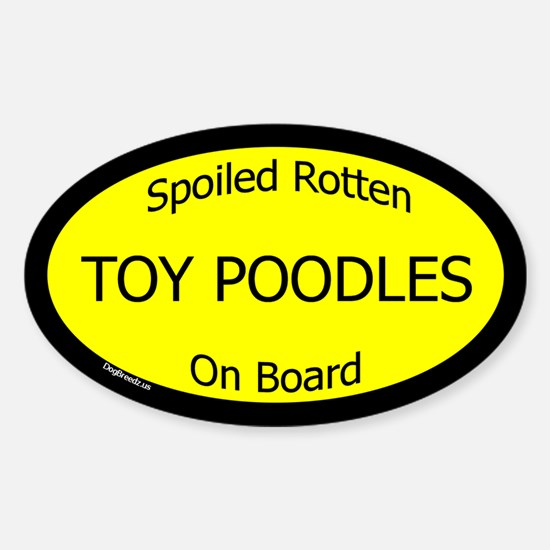Spoiled Toy Poodles On Board Oval Decal