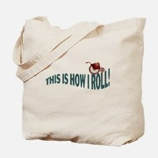 Wheelchair This is How I Roll Tote Bag
