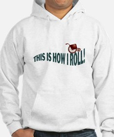 Wheelchair This is How I Roll Hoodie