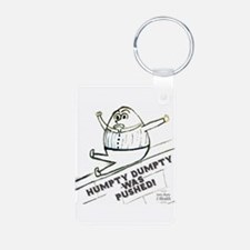 Humpty Dumpty Was Pushed! Keychains