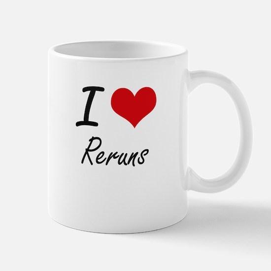 I Love Reruns Mugs