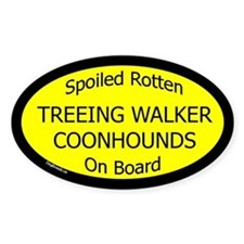 Spoiled Treeing Walker Coonhounds Oval Decal