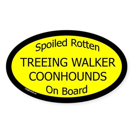 Spoiled Treeing Walker Coonhounds Oval Sticker