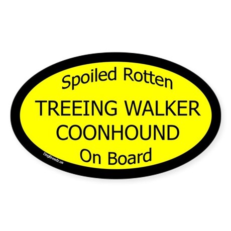 Spoiled Treeing Walker Coonhound Oval Sticker