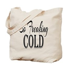 So Freaking Cold Tote Bag