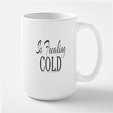 So Freaking Cold Mug
