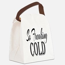 So Freaking Cold Canvas Lunch Bag