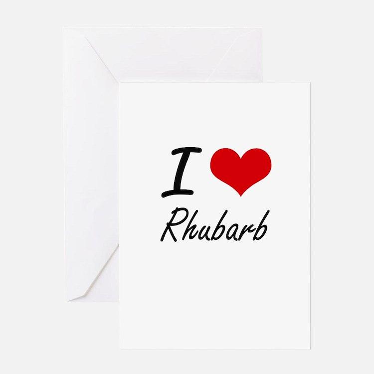 I Love Rhubarb Greeting Cards