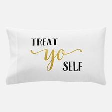 Treat Yo Self Pillow Case