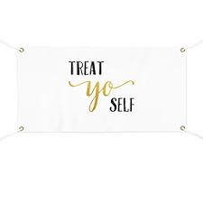 Treat Yo Self Banner