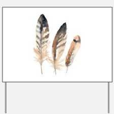 Feathers Yard Sign