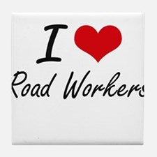 I Love Road Workers Tile Coaster