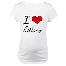 I Love Robbery Shirt