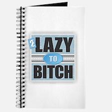 2 Lazy to Bitch Journal
