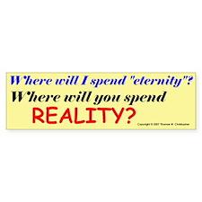 Spend Reality/B Bumper Bumper Bumper Sticker