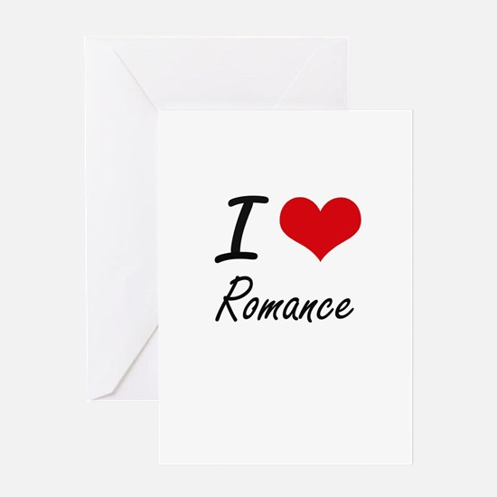 I Love Romance Greeting Cards