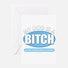 Dog is a Bitch Greeting Cards