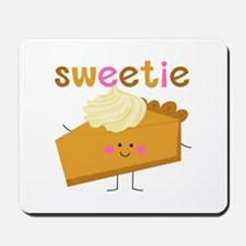 Sweetie Pie Mousepad
