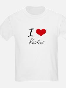 I Love Ruckus T-Shirt