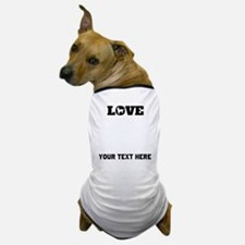 Chihuahua Love (Custom) Dog T-Shirt