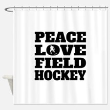 Peace Love Field Hockey Shower Curtain