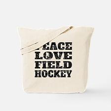 Peace Love Field Hockey (Distressed) Tote Bag