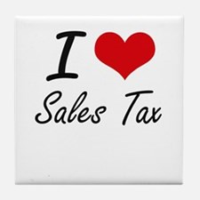 I Love Sales Tax Tile Coaster