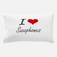 I Love Saxophones Pillow Case