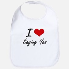 I love Saying Yes Bib